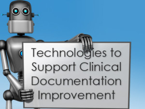 Technologies to Support Clinical Documentation Improvement