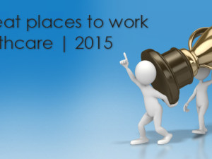 150 great places to work in healthcare – 2015