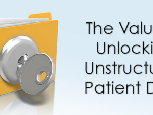 The Value of Unlocking Unstructured Patient Data