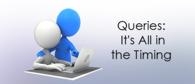 Queries It S All In The Timing Dolbey Systems Inc