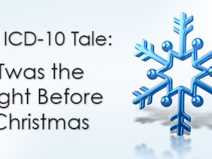 An ICD-10 Tale: Twas the Night Before Christmas
