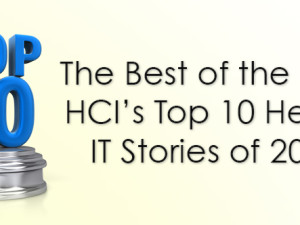 The Best of the Best: HCI's Top 10 Health IT Stories of 2015