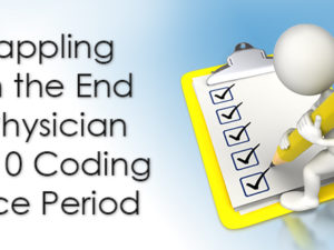 Grappling With the End of Physician ICD-10 Coding Grace Period