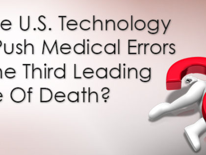 Did U.S. Technology Gap Push Medical Errors Into 3rd Leading Cause Of Death?