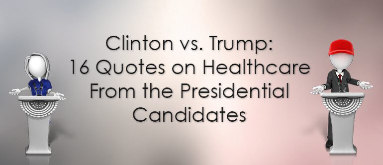 Clinton vs Trump 60 Quotes on Healthcare From the Presidential Beauteous Healthcare Quotes