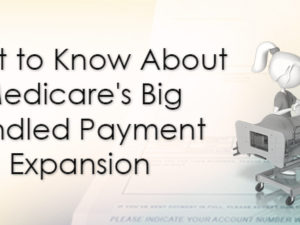 What to Know About Medicare's Big Bundled-Payment Expansion