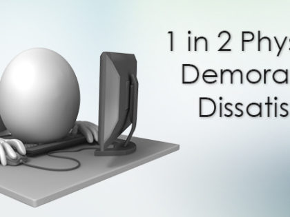 1 in 2 Physicians Demoralized, Dissatisfied