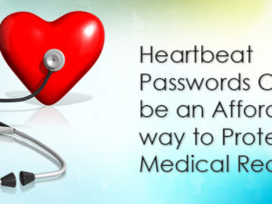 Heartbeat Passwords Could be an Affordable way to Protect Medical Records