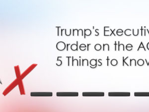 Trump's Executive Order on the ACA: 5 Things to Know