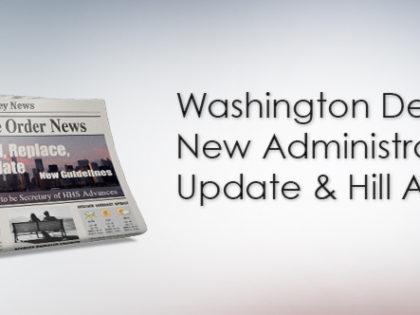 Washington Debrief: New Administration Update & Hill Activity