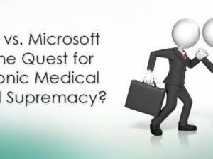 Apple vs. Microsoft 3.0: The Quest for Electronic Medical Record Supremacy?