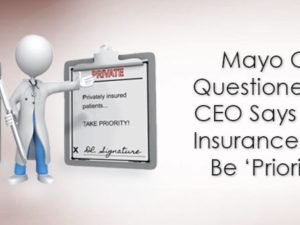 Mayo Clinic Questioned After CEO Says Private Insurance Should Be 'Prioritized'