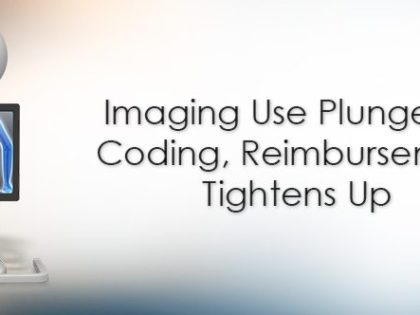 Imaging Use Plunges as Coding, Reimbursement Tightens Up