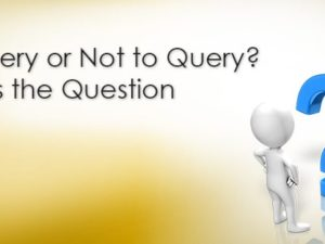 To Query or Not to Query? That Is the Question