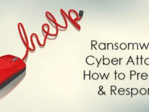 Ransomware Cyber Attacks: How to Prepare & Respond