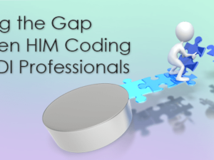 Bridging the Gap between HIM Coding and CDI Professionals