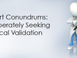 Chart Conundrums: Desperately Seeking Clinical Validation