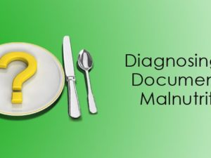 Diagnosing and Documenting Malnutrition