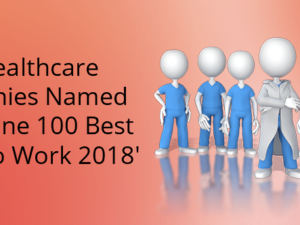 16 healthcare companies named to 'Fortune 100 Best Places to Work 2018'