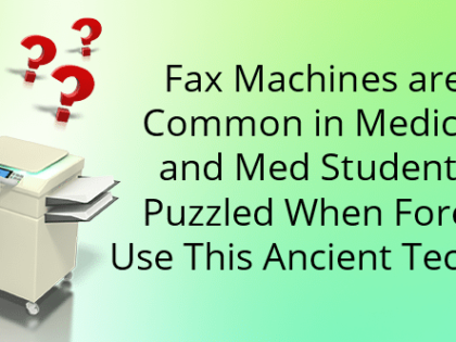 Fax machines are still common in medicine — and med students are puzzled when forced to use this ancient technology