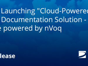 "Dolbey Launching ""Cloud-Powered"" Clinical Documentation Solution – Fusion Narrate powered by nVoq"