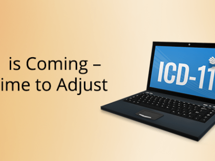 ICD-11 is Coming – Take Time to Adjust