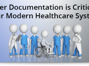 Proper Documentation is Critical to Our Modern Healthcare System