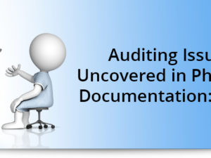 Auditing Issues Uncovered in Physician Documentation: Part IV