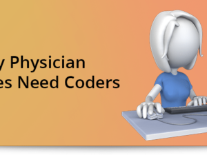 Why Physician Practices Need Coders
