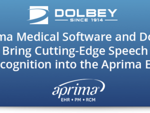 Aprima Medical Software and Dolbey Bring Cutting-Edge Speech Recognition into the Aprima EHR