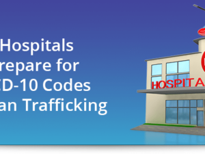 How hospitals can prepare for new ICD-10 codes on human trafficking