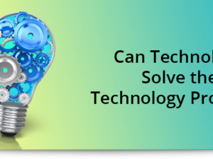 Can Technology Solve the Technology Problem?