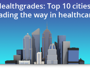 Healthgrades: Top 10 cities leading the way in healthcare