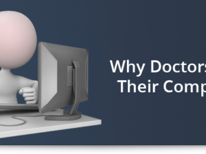 Why Doctors Hate Their Computers