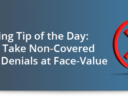 Coding tip of the day: Don't take non-covered service denials at face-value