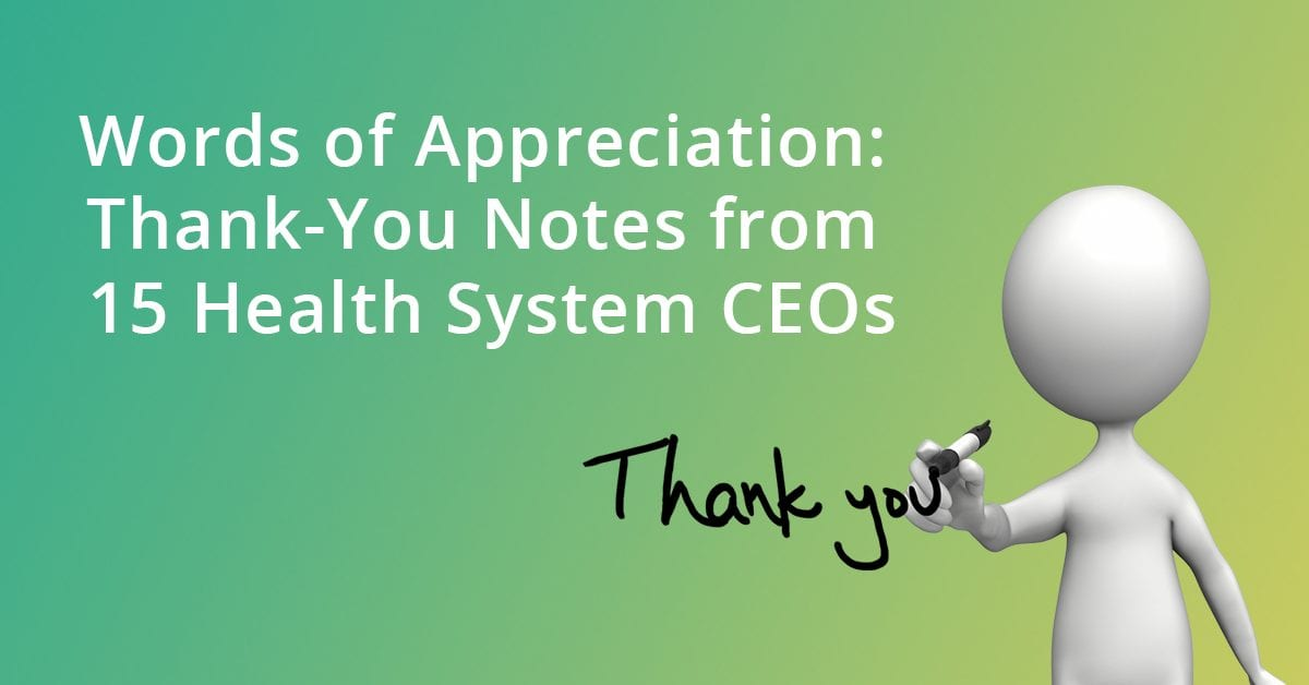 Words Of Appreciation Thank You Notes From 15 Health System Ceos Dolbey Systems Inc